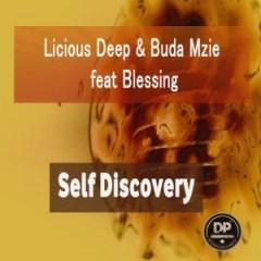 Licious Deep X Buda Mzie - Self Discovery (Original Mix) Ft. Blessing